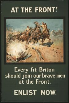 Title: At the front! Every fit Briton should join our brave men at the front. Enlist